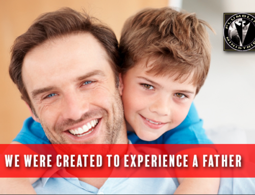 We Were Created To Experience A Father
