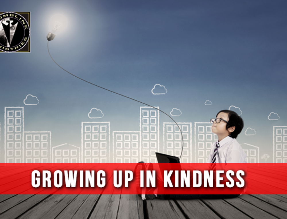 Growing Up In Kindness