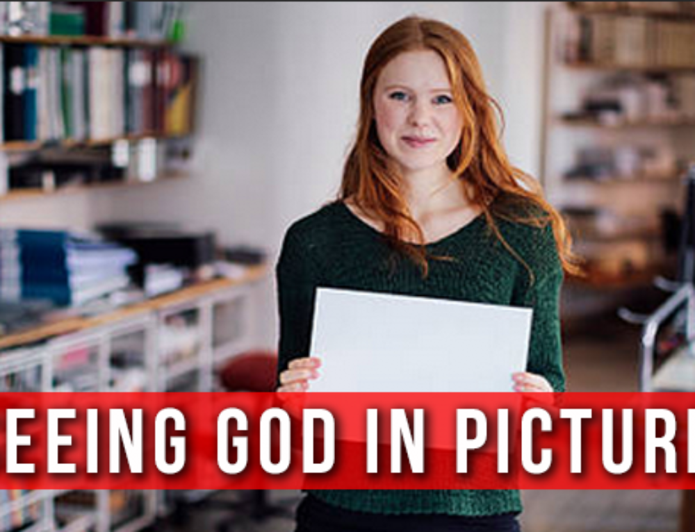 Seeing God In Pictures
