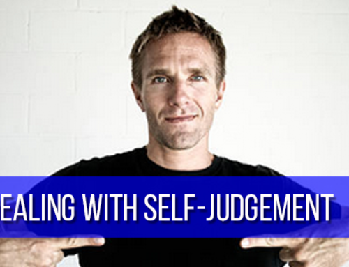 Dealing with Self-Judgement